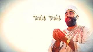 Veer Manpreet Singh UK wale Tu Hi Tu Hi | Eh Ardaas || waheguru| Meditation | soulfull Kirtan