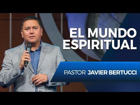 El mundo espiritual - Pastor Javier Bertucci