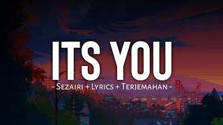 sezairi - it's you   lyrics terjemahan