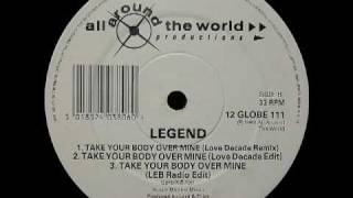 Take Your Body Over Mine (Love Decade Remix) - Legend