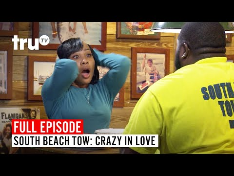 South Beach Tow | Season 7: Crazy In Love | Watch The Full Episode | TruTV