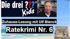 Die drei Fragezeichen Kids-Zuhause Lesung mit Ulf Blanck Ratekrimi Nr 06