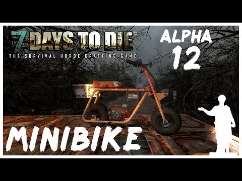 МиниБайк Своими Руками! - 7 Days To Die [Alpha 12]