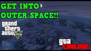 GET INTO OUTER SPACE !!!!!! - LEAVE EARTH !!! (GTA 5 Online) INCREDIBLE GLITCH!!