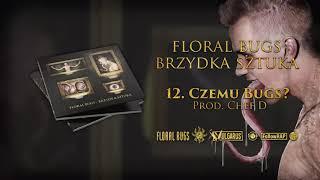 Floral Bugs - [12/14] - Czemu Bugs? | prod. Chef D