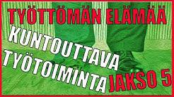 Kuntouttava työtoiminta - TYÖTTÖMÄN ELÄMÄÄ, Jakso 5