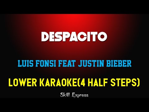 Despacito ( LOWER KEY KARAOKE ) - Luis Fonsi feat Justin Bieber (4 half steps)