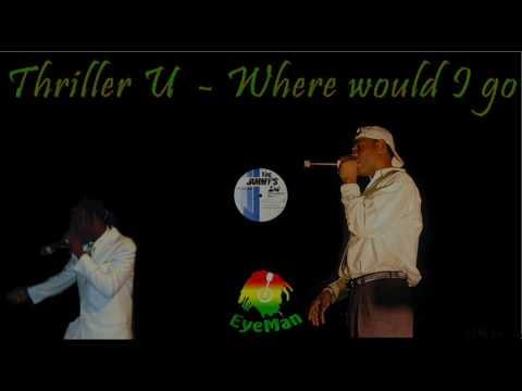Thriller U - Where Would I Go