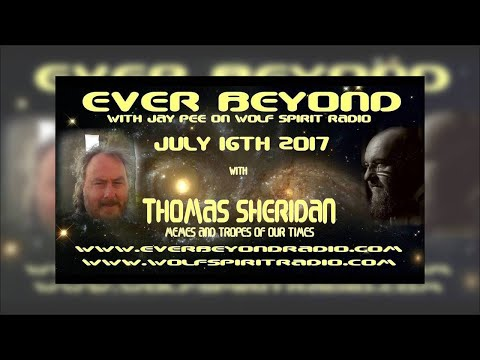 2017-07-16 - Ever Beyond - Thomas Sheridan - Memes and Tropes Of Our Days
