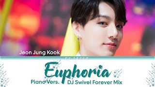 BTS Jungkook (정국) - Euphoria (Piano Vers.) (DJ Swivel Forever Mix) Lyrics Color Coded (Han/Rom/Eng)