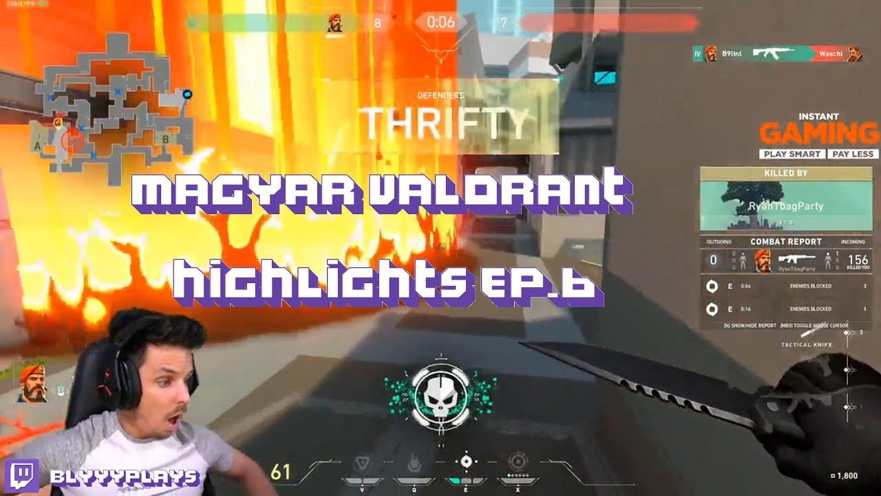 Magyar Valorant Highlights #6 (BLYYY,kodiak,foda,tigene,deadfox,kriszhadvice)