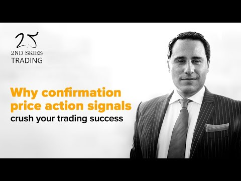 Why Confirmation Price Action Signals Crush Your Trading Success