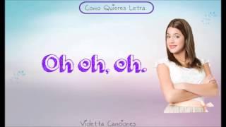 Violetta 2-Como Quieres Letra