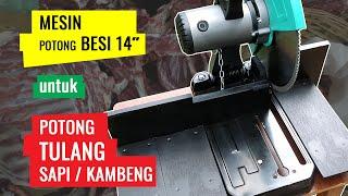 "Modifikasi Mesin Cut-off/Potong Besi 14"" untuk Potong Tulang Sapi Kambing Domba dll"