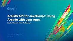 ArcGIS API for JavaScript: Using Arcade with your Apps