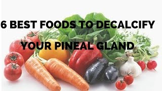 6 BEST FOODS TO DECALCIFY YOUR PINEAL GLAND AND UNLOCK YOUR PSYCHIC POWERS