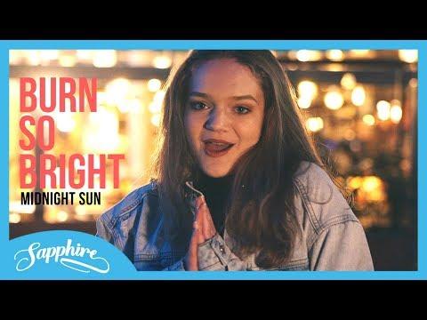 Burn So Bright - Bella Thorne from Midnight Sun Movie | Sapphire #Ad