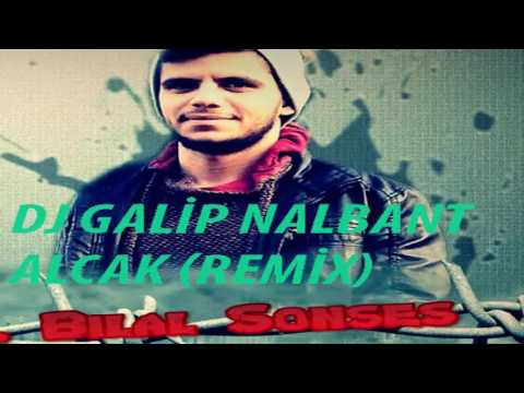 Dj Galip Nalbant-Feat Bilal Sonses Alçak (Remix)