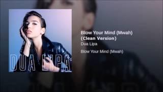 Blow Your Mind (Mwah) (Clean Version)