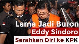 Lama Jadi Buron, Eddy Sindoro Serahkan Diri ke KPK