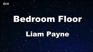 Bedroom Floor - Liam Payne Karaoke 【With Guide Melody】 Instrumental