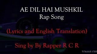 ae-dil-hai-mushkil-rap-song-rapper-r-c-r-mtv-hustle-with-english-translation