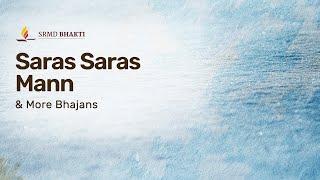 Saras Saras Mann & More Bhajans | 15-Minute Bhakti
