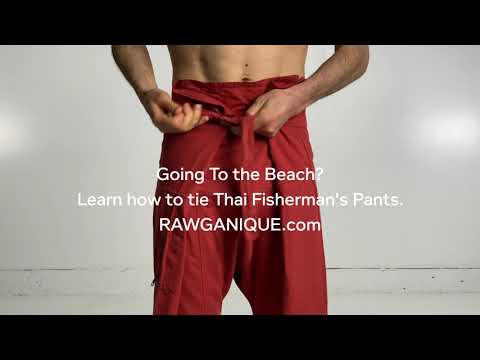 How To Put On Thai Fisherman's Pants Rawganique