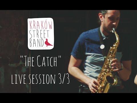 Kraków Street Band - The Catch (LIVE SESSION 3/3)