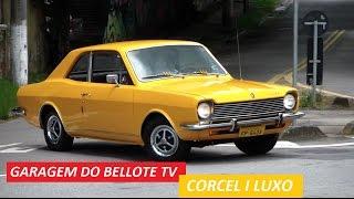 Garagem do Bellote TV: Corcel I Luxo
