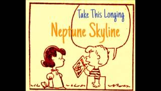 Neptune Skyline - Take This Longing