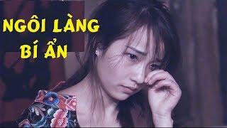 Phim Lẻ Hay 2019: NGÔI LÀNG BÍ ẨN (Thuyết Minh)