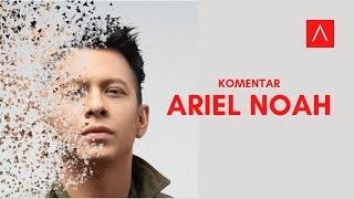 Ariel NOAH komentari lagu aMed