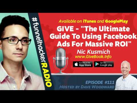 """Nic Kusmich, GIVE – """"The Ultimate Guide To Using Facebook Ads For Massive ROI"""""""