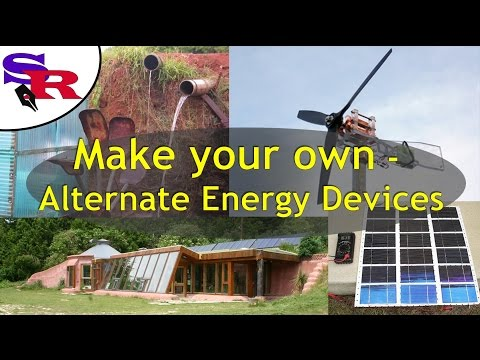 Making Your Own - Alternate Energy Device
