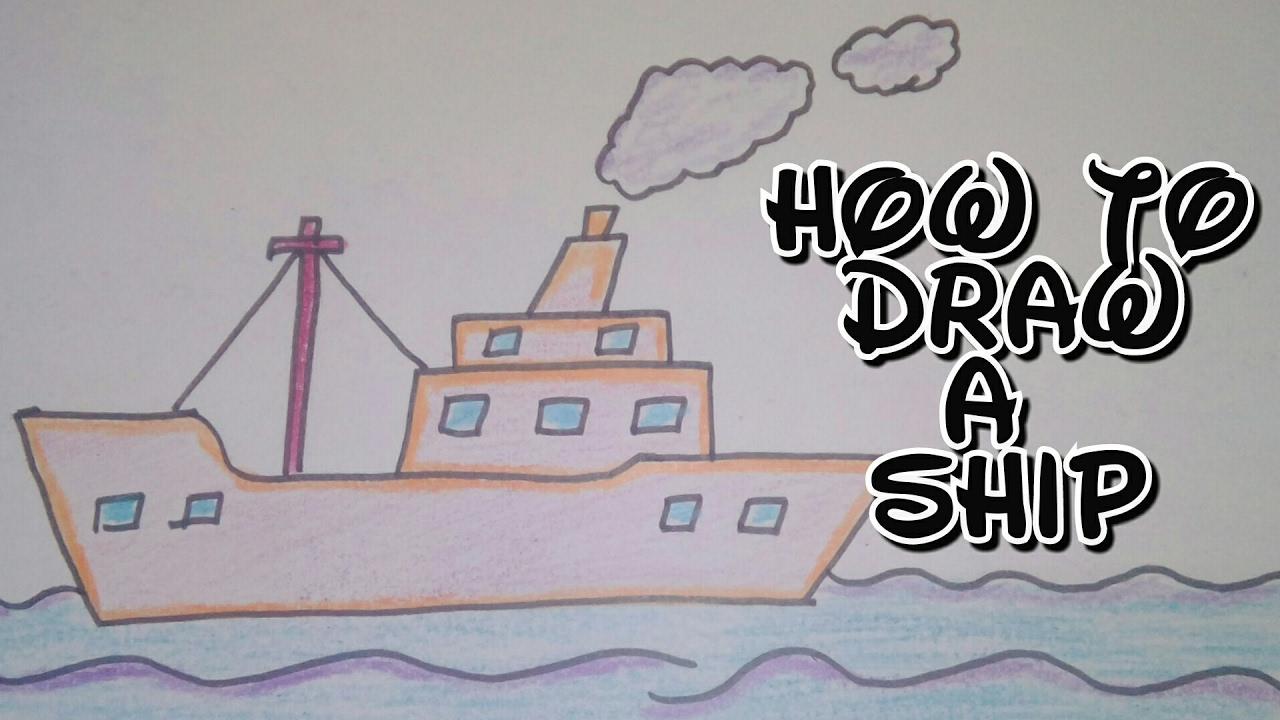 Drawing tutorial how to draw a ship step by step for How to make creative drawings