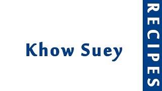 Khow Suey  INDIAN RECIPES  MOST POPULAR RECIPES