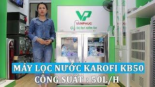[GIỚI THIỆU] Máy lọc nước bán công nghiệp Karofi KB50 công suất lọc 50 lít/giờ