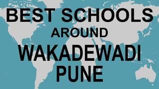 Best Schools around Wakadewadi Pune   CBSE, Govt, Private, International | Edu Vision