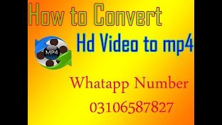 How to Convert Hd Video to mp4 full coures 2019