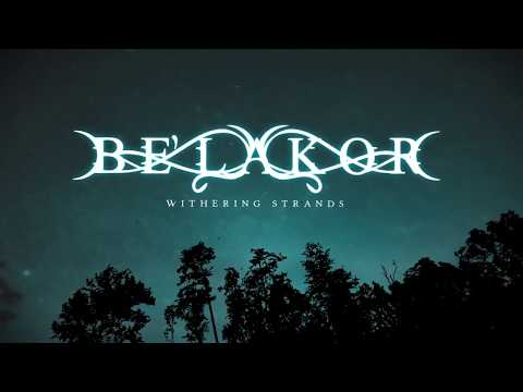 BE'LAKOR - Withering Strands (Official Lyric Video) | Napalm Records