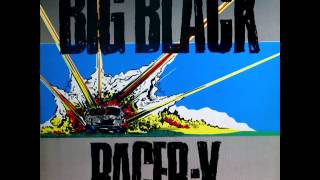 "I've been listening to this version of Big Black's ""Racer-X"" EP for..."