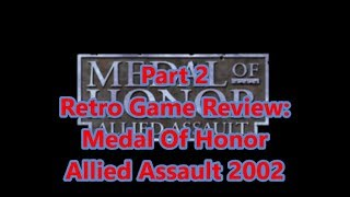 Retro PC Game Review: 2002 Medal Of Honor Allied Assault part 2
