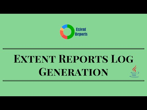 Extent Reports Log Generation – Selenium Webdriver Reports in Java