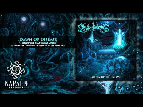 DAWN OF DISEASE - Through Nameless Ages (Audio) | Napalm Records