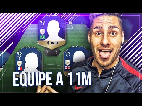 FIFA 18 - L'EQUIPE A 11 MILLIONS DE CREDITS - JUSTE DINGUE !!!