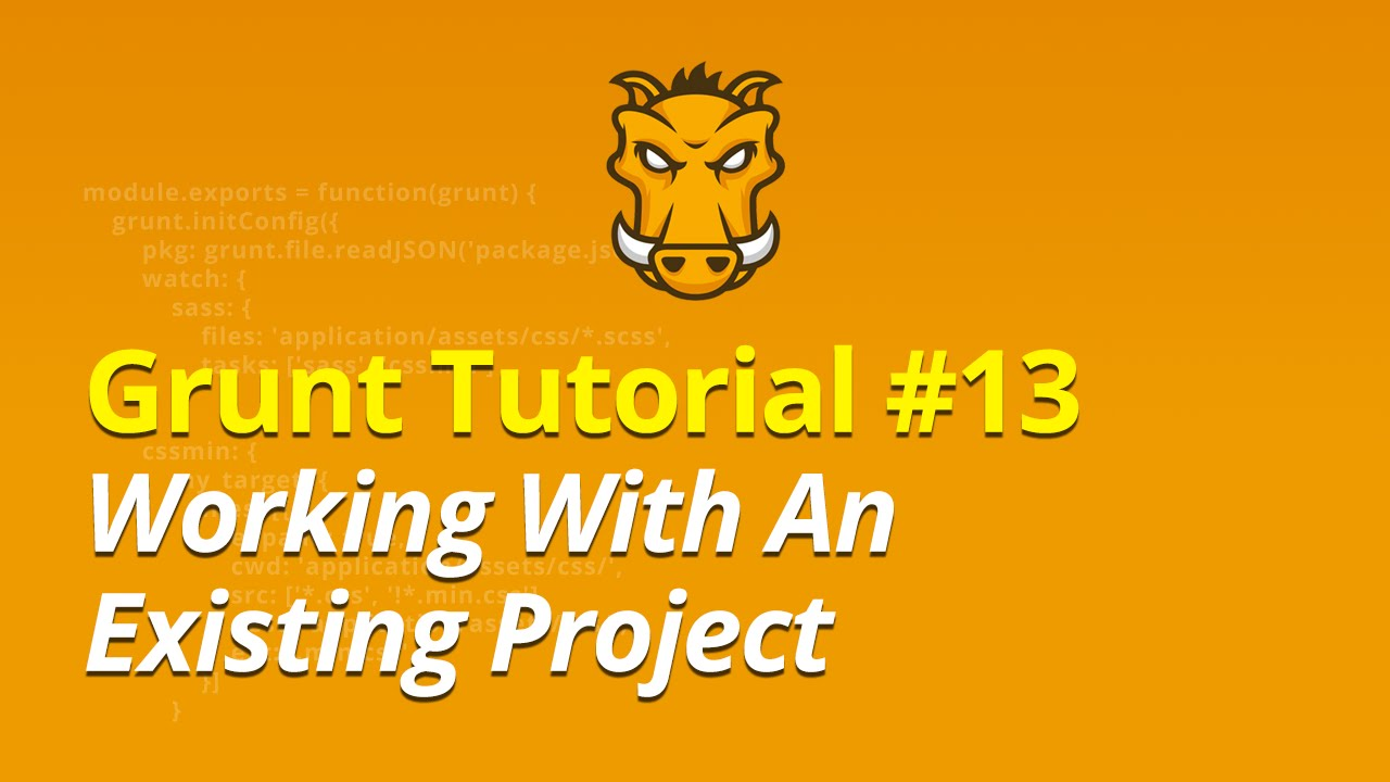 Grunt Tutorial - #13 - Working With An Existing Project