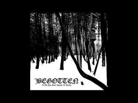 Begotten - If All You Have Known Is Winter (Full Album)