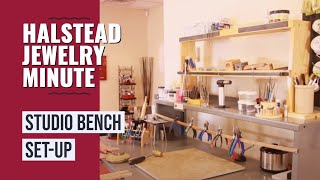 Halstead Jewelry Minute - Ep. 6 - Studio Bench Set-up
