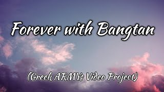 Forever with Bangtan (Greek ARMYs Video Project) (With English & Hangul Subtitles)